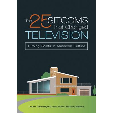 Книга The 25 Sitcoms That Changed Television. Turning Points in American Culture
